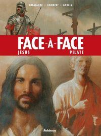 Face à face T2 : Jésus / Pilate (0), bd chez Robinson de Gombert, Delalande, Garcia, Le Hénanff