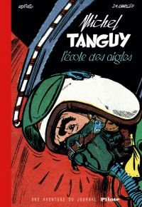 Tanguy et Laverdure : L'école des aigles (0), bd chez Dargaud de Charlier, Uderzo