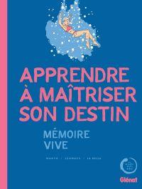 Apprendre à maîtriser son destin : Mémoire Vive (0), bd chez Glénat de Makyo, la Bella, Léomacs