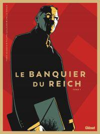 Le Banquier du Reich T1, bd chez Glénat de Guillaume, Boisserie, Ternon, Labriet