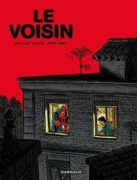 Le Voisin : El vecino (0), bd chez Dargaud de Garcia, Perez