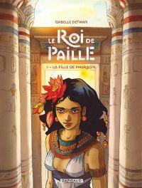 Le Roi de paille T1 : La fille de Pharaon (0), bd chez Dargaud de Dethan