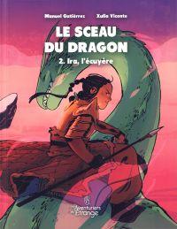 Le Sceau du dragon T2 : Ira, l'écuyère (0), bd chez Les aventuriers de l'Etrange de Gutierez, Vicente
