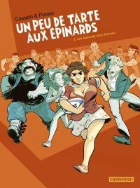 Un Peu de tarte aux épinards T2 : Les Épinards sont éternels (0), bd chez Casterman de Pelaez, Casado, Daniel