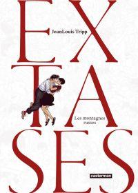 Extases T2 : Les montagnes russes (0), bd chez Casterman de Tripp