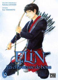 Elin la charmeuse de bêtes T6, manga chez Pika de Uehashi, Takemoto