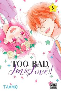 Too bad, I'm in love ! T5, manga chez Pika de Taamo