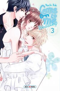 Come to me Wedding T3, manga chez Soleil de Nachi
