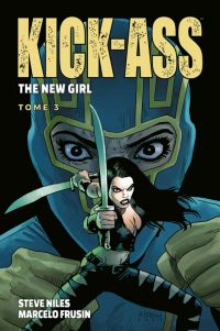 Kick Ass The new girl  T3, comics chez Panini Comics de Niles, Frusin, Gho