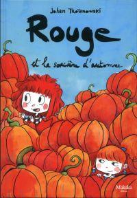 Rouge T2 : Rouge et la sorcière d'automne (0), bd chez Makaka éditions de Troïanowski