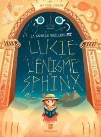 La Famille Vieillepierre T2 : Lucie et l'énigme du sphinx (0), bd chez Sarbacane de Todd