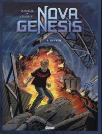 Nova Genesis T1 : Denver (0), bd chez Glénat de Boisserie, Chabbert