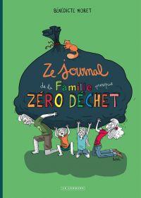 Ze Journal de la famille presque Zéro Dechet, bd chez Le Lombard de Moret