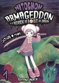 Mitochon Armageddon T1, manga chez Akata de Gataro