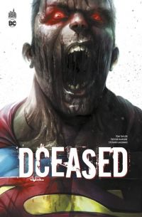 DCeased, comics chez Urban Comics de Taylor, Robertson, Scott, Harren, Gaudiano, Braga, Edwards, Hairsine, Friend, Beredo, Mattina