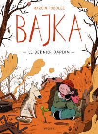 Bajka T1 : Le Dernier jardin (0), bd chez Paquet de Podolec