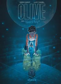 Olive T1 : Une lueur bleue dans la tête (0), bd chez Dupuis de Cazot, Mazel