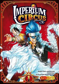Imperium circus T1, manga chez Kurokawa de Dall Armellina, Desmassias, Codaleia