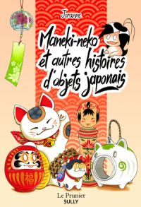 Maneki-neko et autres histoires d'objets japonais, manga chez Sully de Joranne