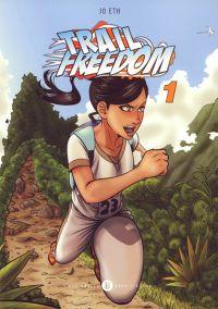 Trail freedom T1, manga chez Des bulles dans l'océan de Eth