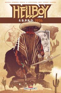 Hellboy & B.P.R.D. T5 : 1956 (0), comics chez Delcourt de Mignola, Roberson, Li, Grist, Oeming, Norton, Crabtree, Stewart, Johnson, Hughes, Rivera
