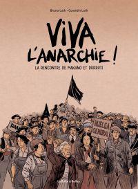 Viva l'anarchie !  : La rencontre de Makhno et Durruti (0), bd chez La boîte à bulles de Loth, Loth