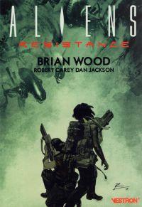 Aliens : Resistance, comics chez Vestron de Wood, Carey, Jackson, De La Torre