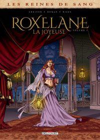 Les Reines de sang – Roxelane la joyeuse T1, bd chez Delcourt de Greiner, Roman, Rizzu