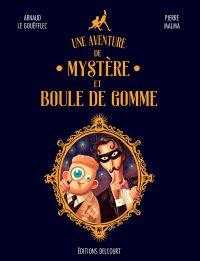 Une Aventure de Mystère et Boule de Gomme, bd chez Delcourt de Le Gouëfflec, Malma