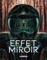 Effet miroir, bd chez Delcourt de Makyo, Laval
