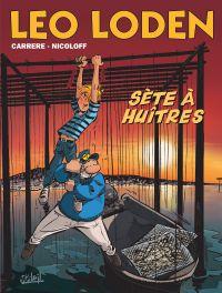 Léo Loden T27 : Sète à huîtres (0), bd chez Soleil de Nicoloff, Carrère