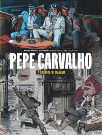 Pepe Carvalho T2 : La solitude du manager (0), bd chez Dargaud de Migoya, Segui