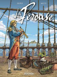 La Pérouse, bd chez Editions du Rocher de Dupuy, Mutti, Alloro