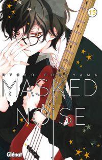 Masked noise T15, manga chez Glénat de Fukuyama