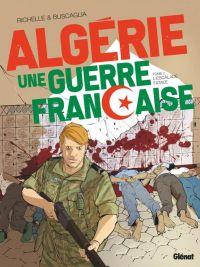 Algérie, une guerre française T2 : L'Escalade fatale (0), bd chez Glénat de Richelle, Buscaglia