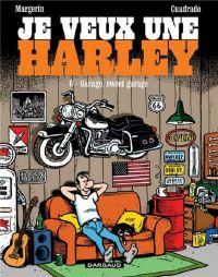Je veux une Harley T6 : Garage, sweet garage (0), bd chez Dargaud de Cuadrado, Margerin