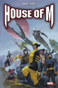House of M, comics chez Panini Comics de Bendis, Coipel, Mounts, Ribic