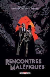 Rencontres maléfiques, comics chez Delcourt de Jonshon-Cadwell, Mignola, Stewart