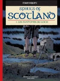 Spirits of Scotland T1 : Les fantômes du Loch (0), bd chez Bruce& Wallace de Marniquet, Domas