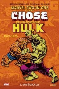 Marvel two-in-one T1 : Chose et l'incroyable Hulk - 1973-1975 (0), comics chez Panini Comics de Claremont, Friedrich, Gerber, Wein, Trimpe, Starlin, Buscema, Tuska, Kane, Brown, Janson, Goldberg, Cohen, Lessman, Mantlo, Wein, Roussos