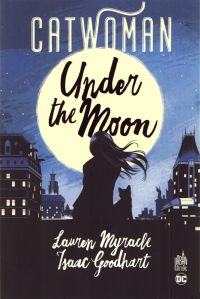 Catwoman : Under the moon (0), comics chez Urban Comics de Myracle, Goodhart, Lawson