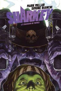 Sharkey le chasseur de primes , comics chez Panini Comics de Millar, Bianchi, Vattani, Peruzzi