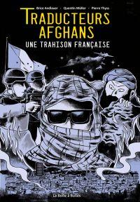 Traducteurs Afghans : Une trahison française (0), bd chez La boîte à bulles de Andlauer, Müller, Thyss