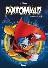 Fantomiald T2 : Intégrale tome 2 (0), bd chez Glénat de Disney