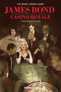 James Bond T6 : Casino Royale (0), comics chez Delcourt de Jensen, Calero, O'Halloran, Dalton