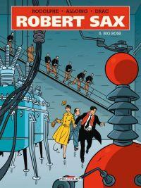 Robert Sax T5 : Big Boss (0), bd chez Delcourt de Rodolphe, Alloing, Drac, Murat