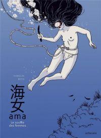 Ama, le souffle des femmes, bd chez Sarbacane de Manguin, Becq