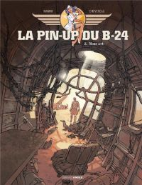 La Pin-up du B24 T2 : Nose art (0), bd chez Bamboo de Manini, Chevereau