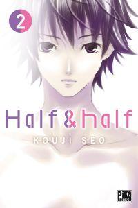 Half & half T2, manga chez Pika de Seo