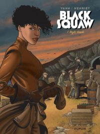Black squaw T1 : Night hawk (0), bd chez Dupuis de Yann, Henriet, Usagi